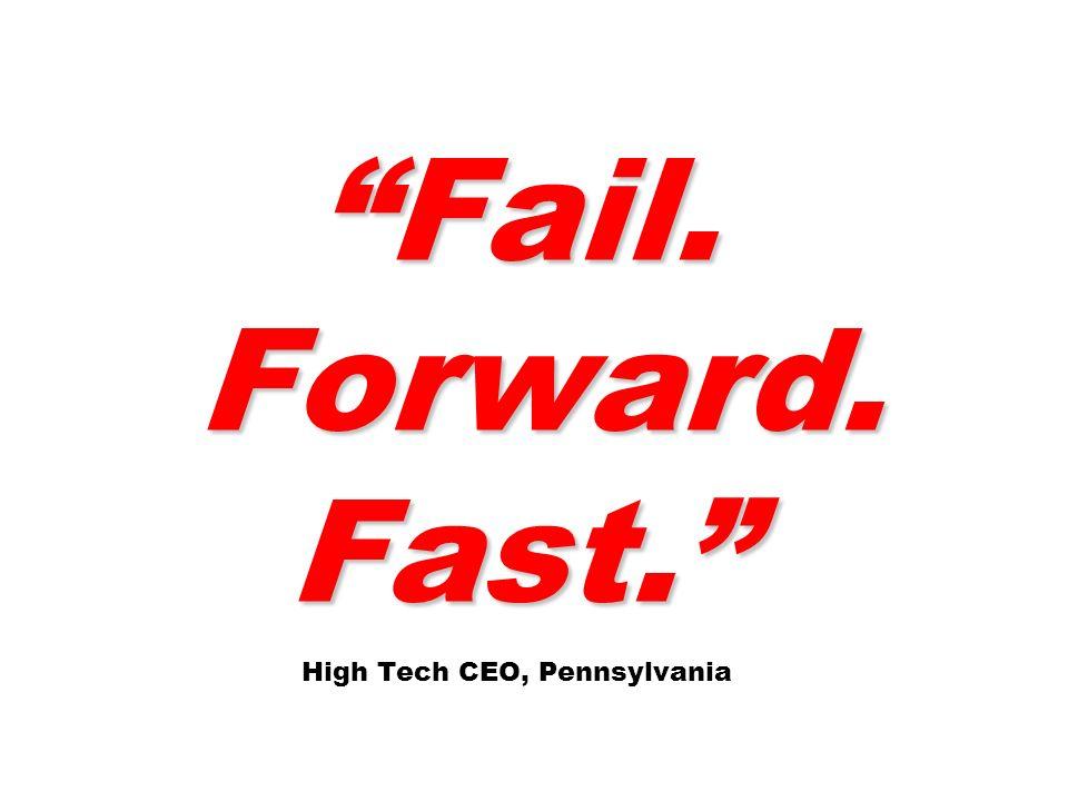 Fail. Forward. Fast. High Tech CEO, Pennsylvania