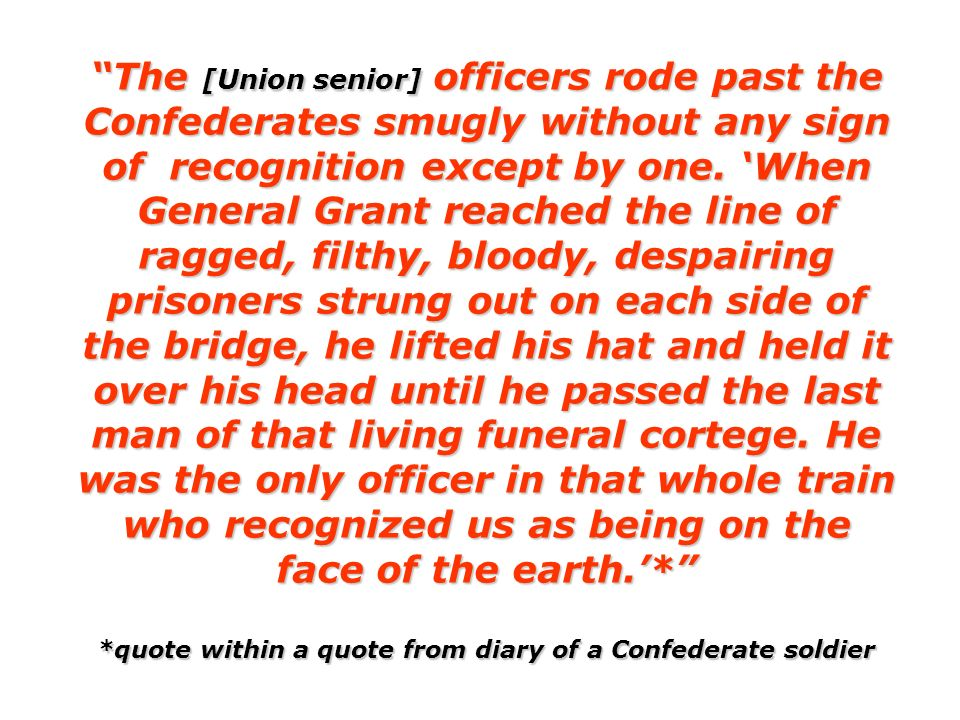 *quote within a quote from diary of a Confederate soldier