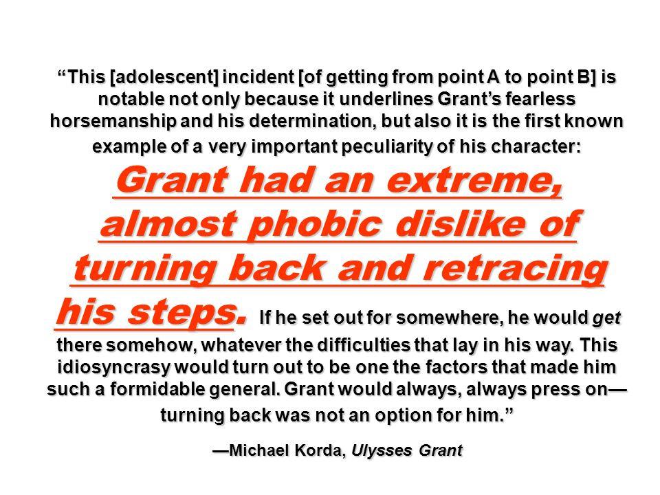 —Michael Korda, Ulysses Grant