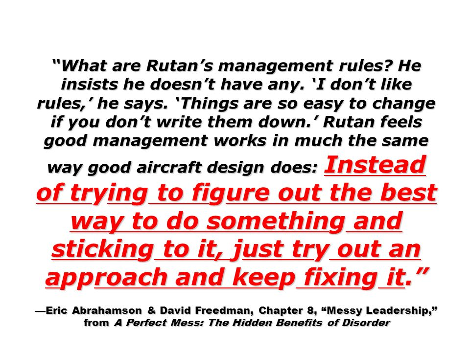 What are Rutan's management rules. He insists he doesn't have any