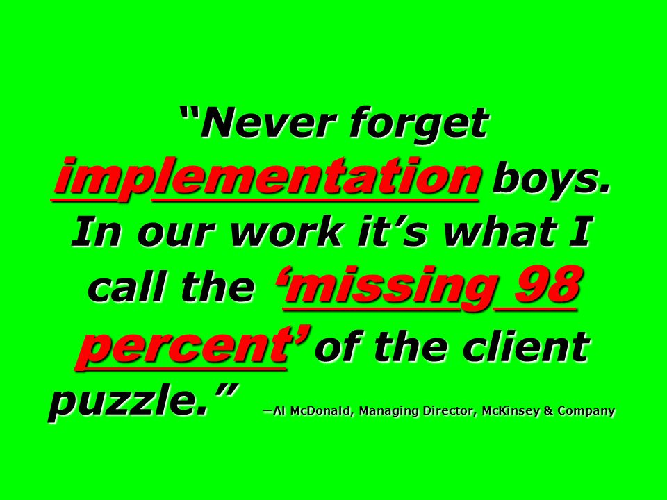 Never forget implementation boys