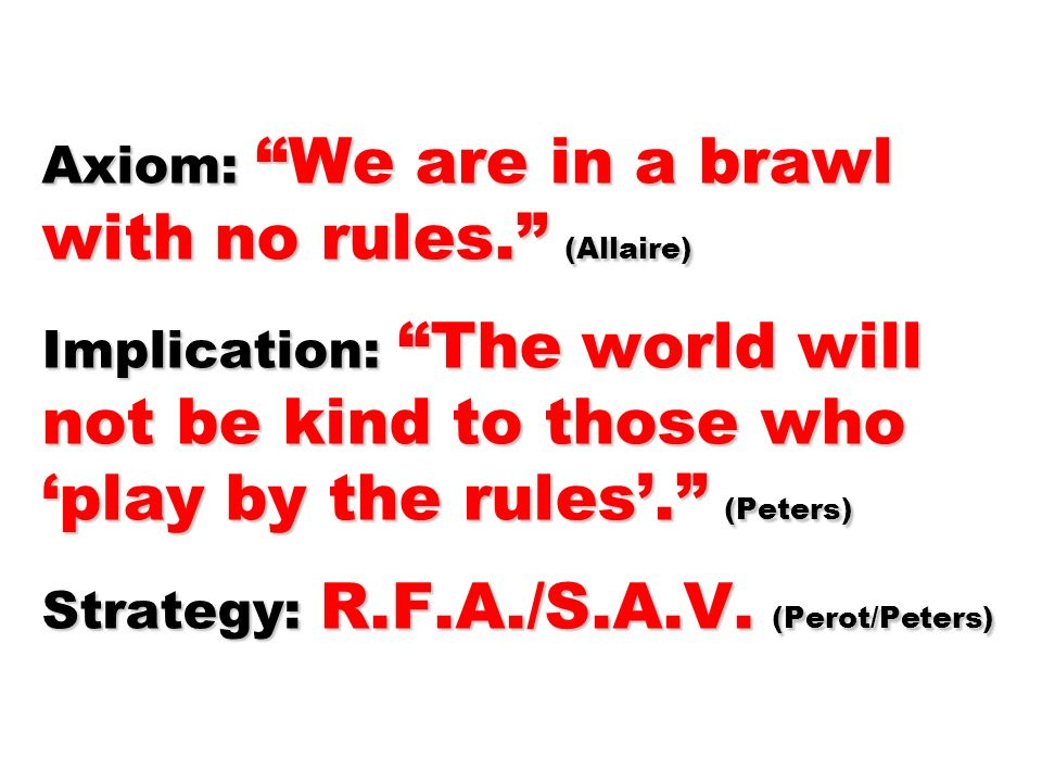 Axiom: We are in a brawl with no rules