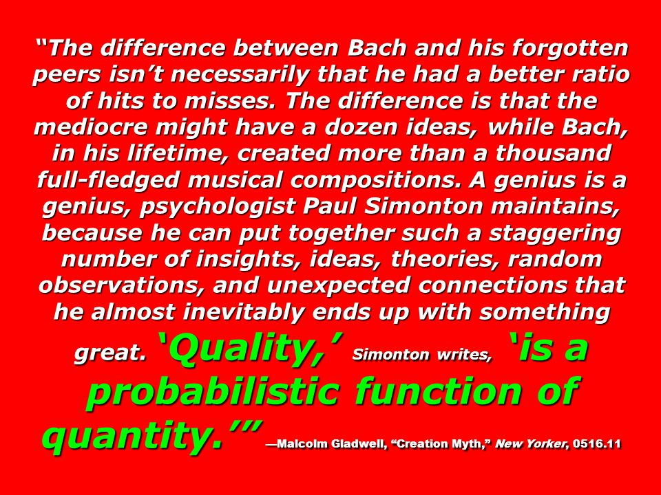 The difference between Bach and his forgotten peers isn't necessarily that he had a better ratio of hits to misses.