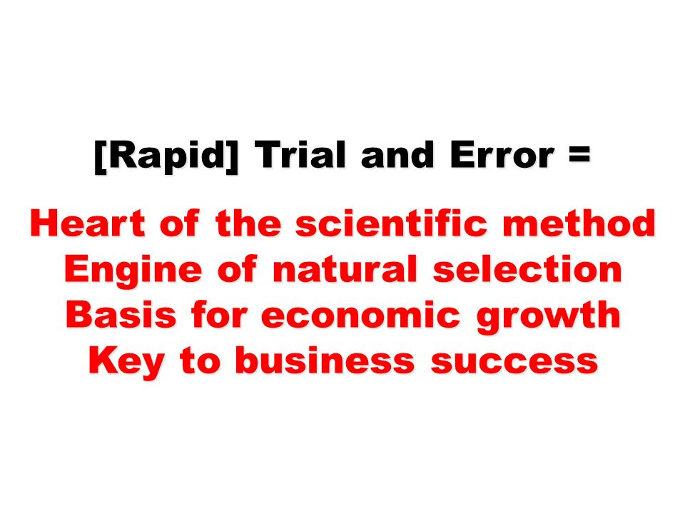 [Rapid] Trial and Error = Heart of the scientific method