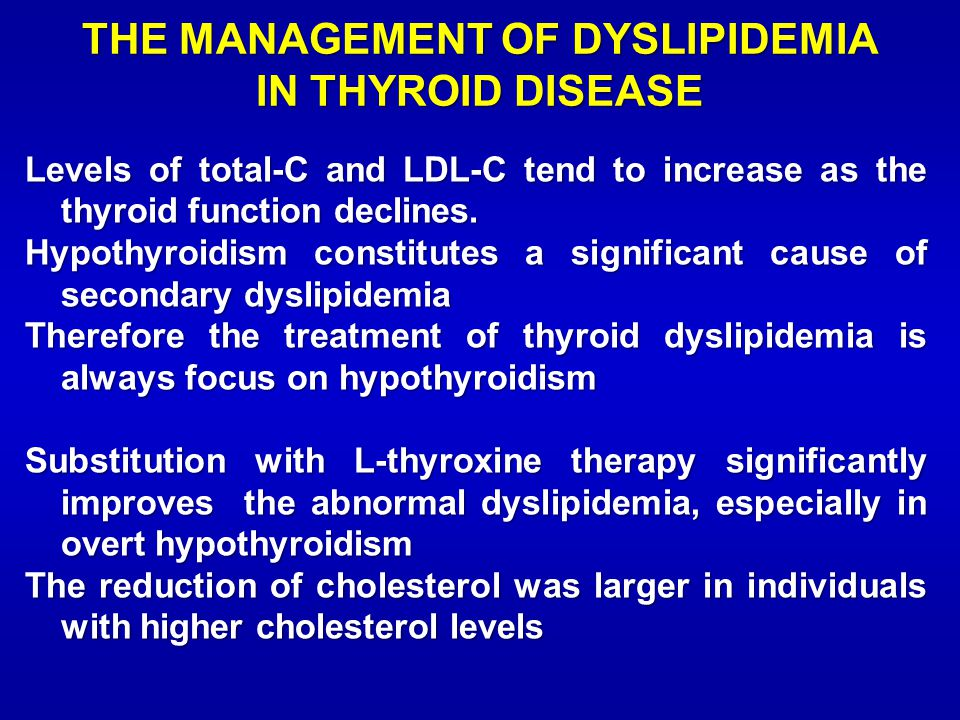 THE MANAGEMENT OF DYSLIPIDEMIA IN THYROID DISEASE