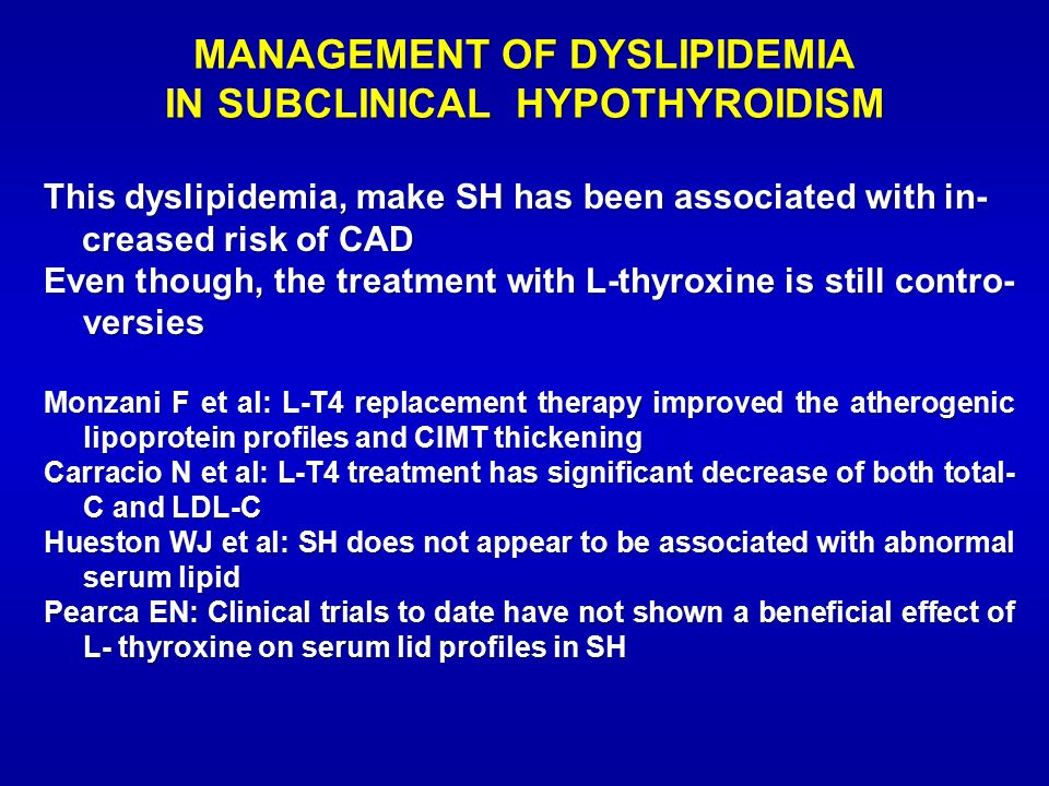 MANAGEMENT OF DYSLIPIDEMIA IN SUBCLINICAL HYPOTHYROIDISM