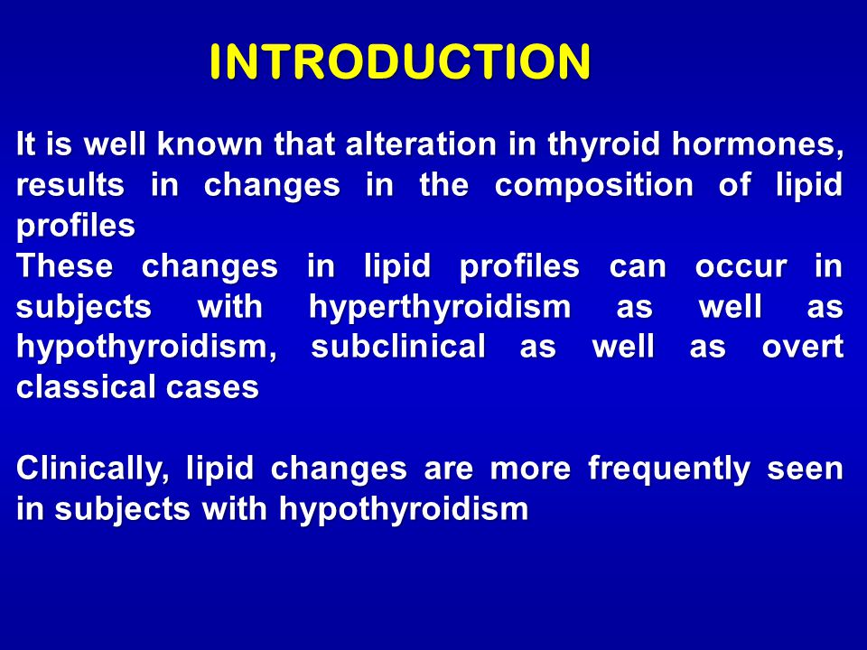 INTRODUCTION It is well known that alteration in thyroid hormones, results in changes in the composition of lipid profiles.