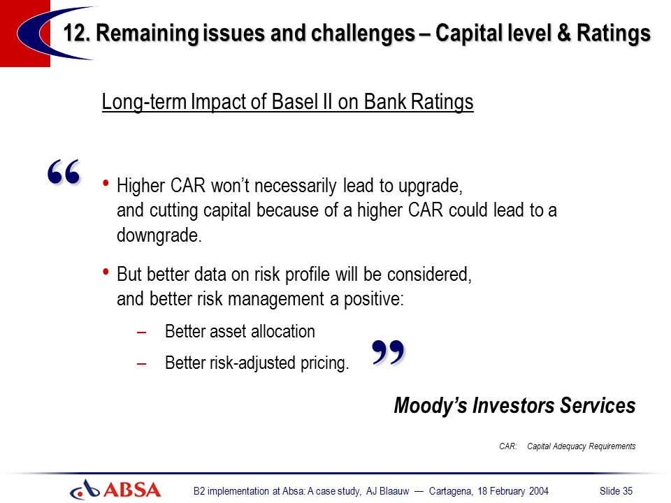 12. Remaining issues and challenges – Capital level & Ratings