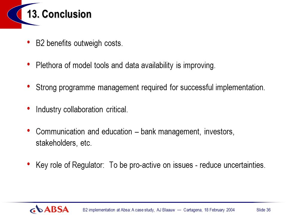 13. Conclusion B2 benefits outweigh costs.