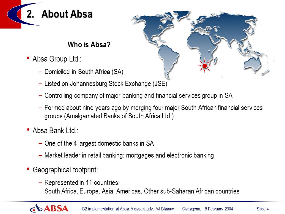 2. About Absa Who is Absa Absa Group Ltd.: Absa Bank Ltd.: