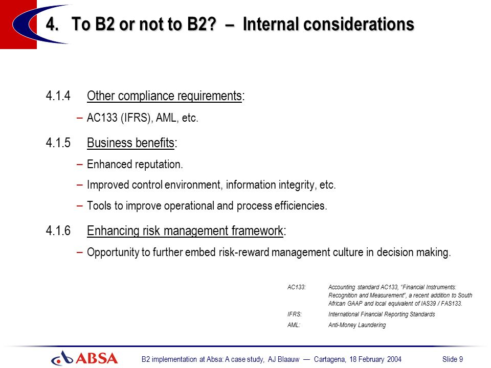 4. To B2 or not to B2 – Internal considerations