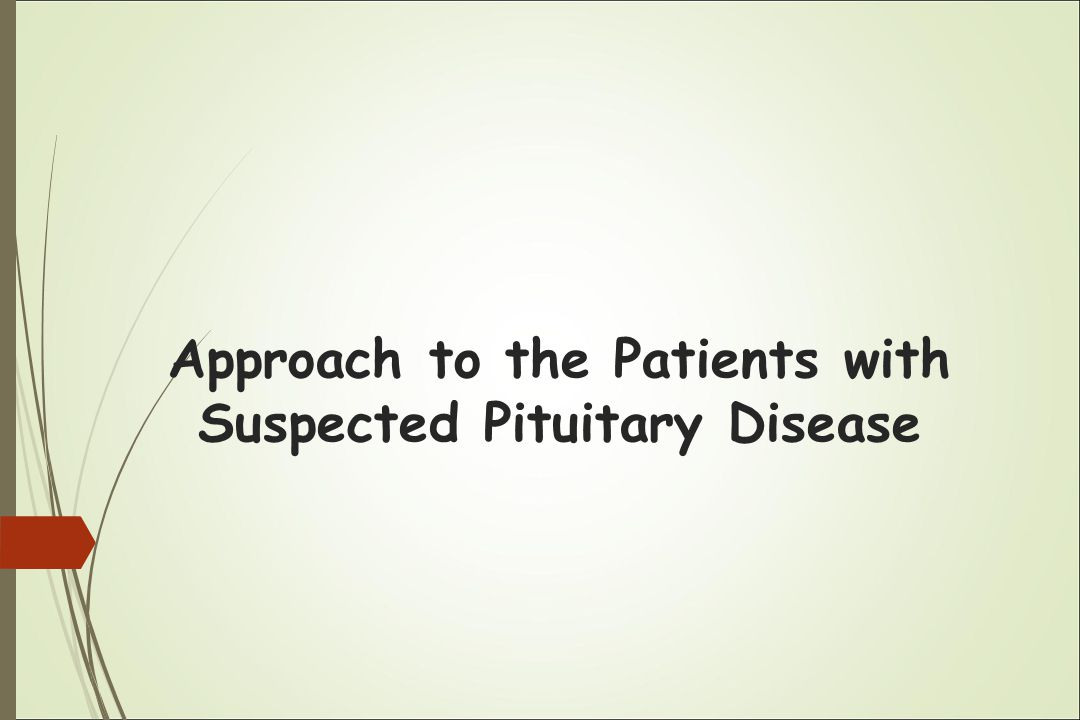 Approach to the Patients with Suspected Pituitary Disease