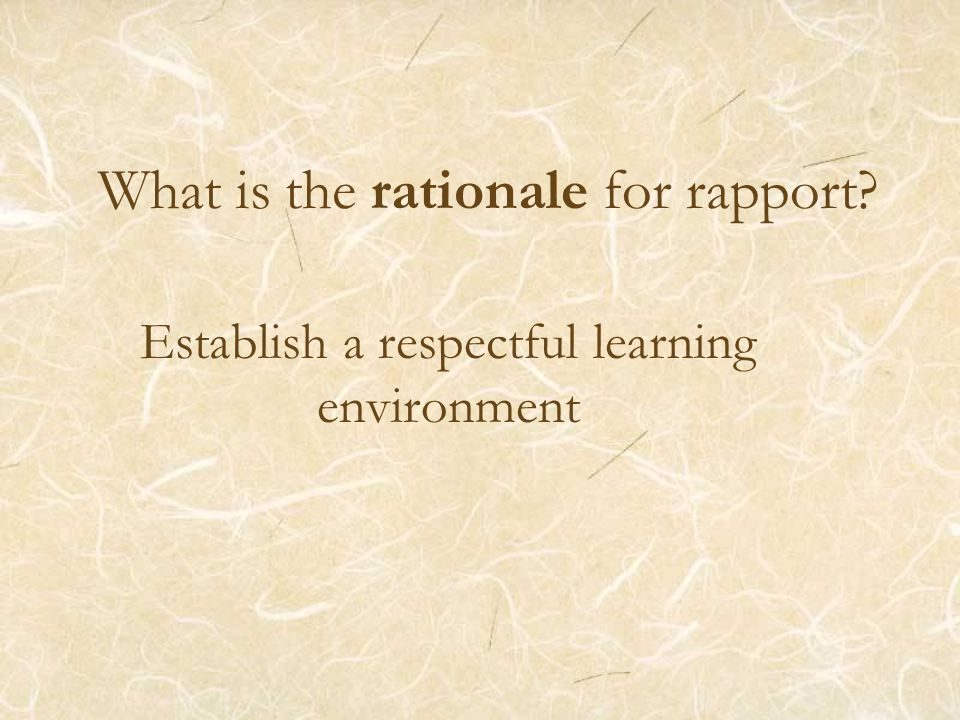 What is the rationale for rapport
