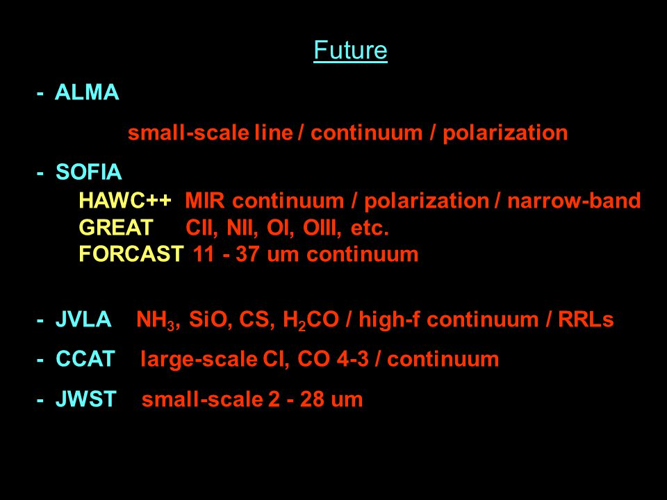 Future - ALMA small-scale line / continuum / polarization - SOFIA