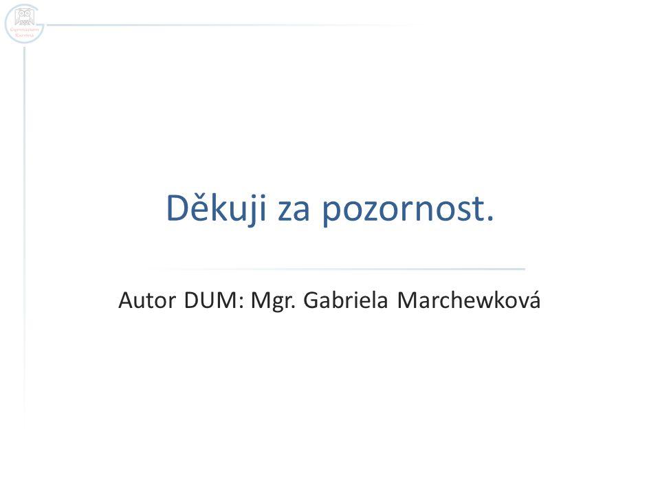Autor DUM: Mgr. Gabriela Marchewková