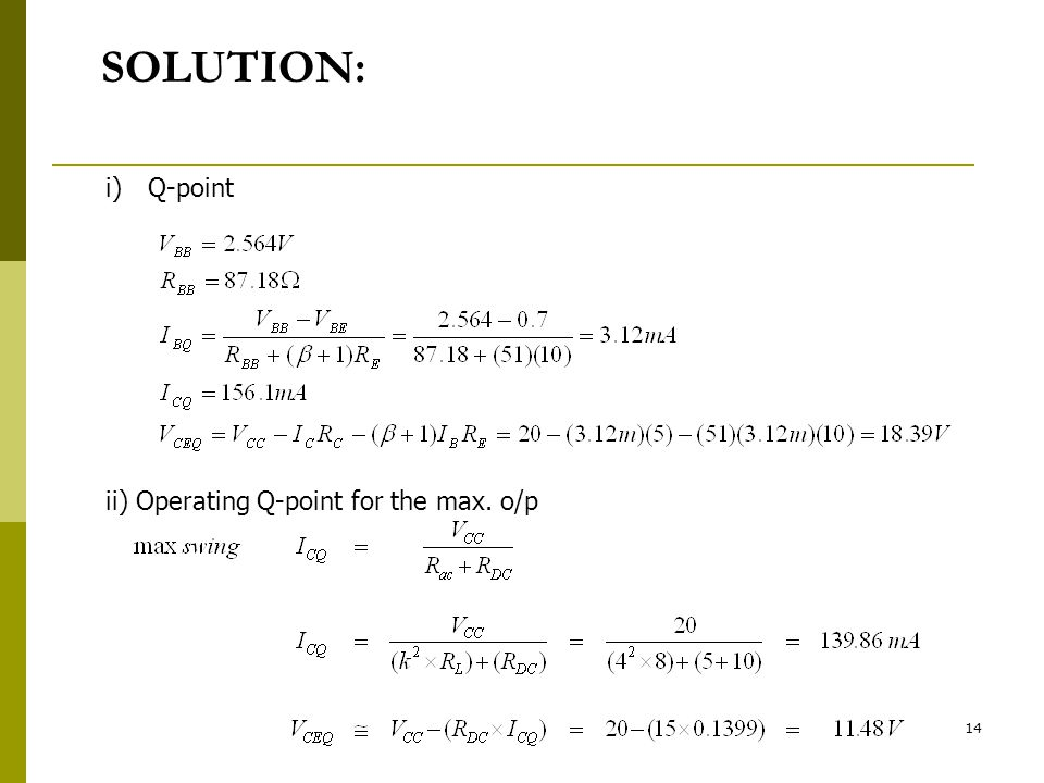 SOLUTION: Q-point ii) Operating Q-point for the max. o/p