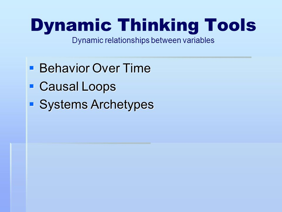 Dynamic Thinking Tools Dynamic relationships between variables