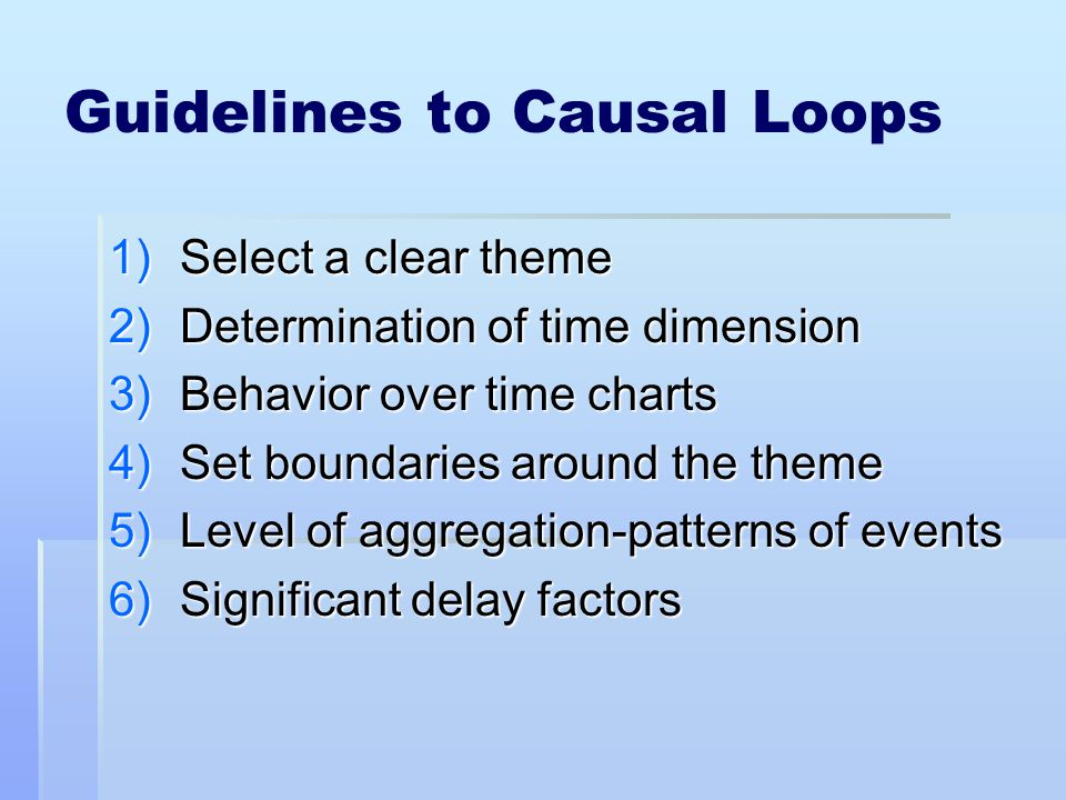 Guidelines to Causal Loops