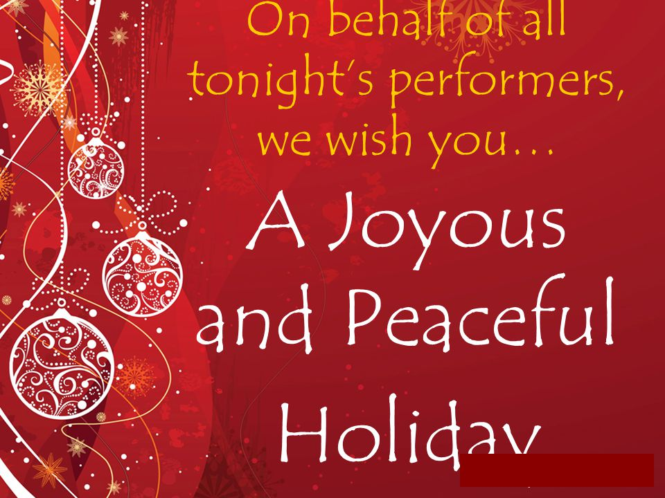 On behalf of all tonight's performers, we wish you…