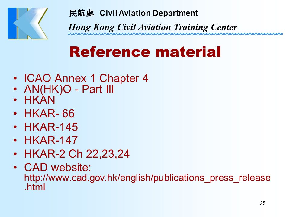 Reference material ICAO Annex 1 Chapter 4 AN(HK)O - Part III HKAN