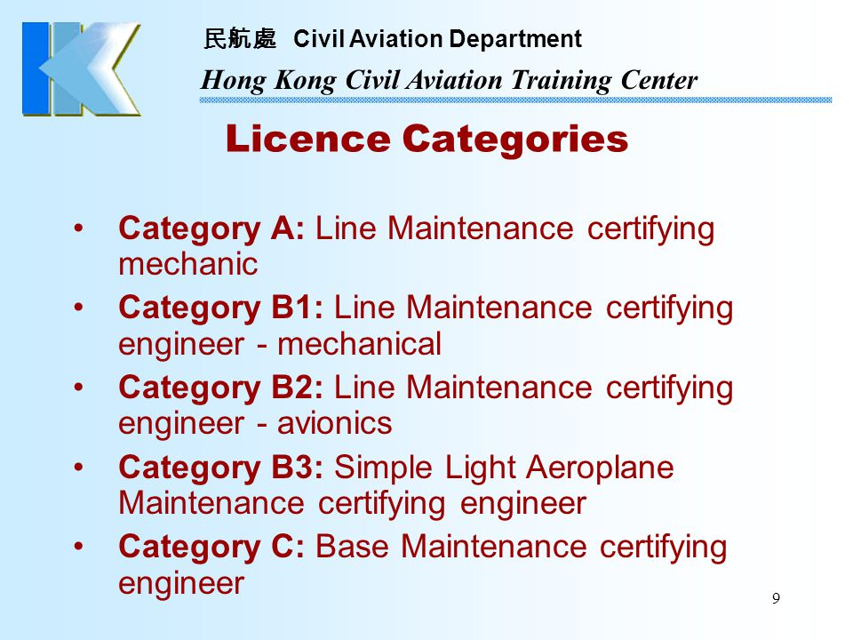 Licence Categories Category A: Line Maintenance certifying mechanic