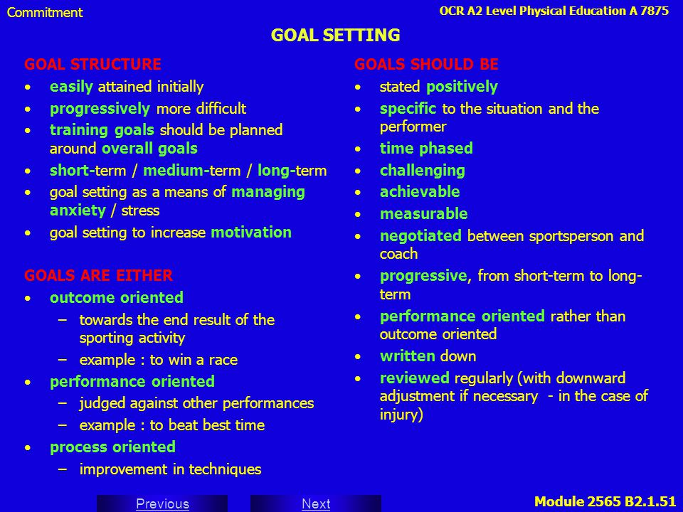 GOAL SETTING GOAL STRUCTURE easily attained initially
