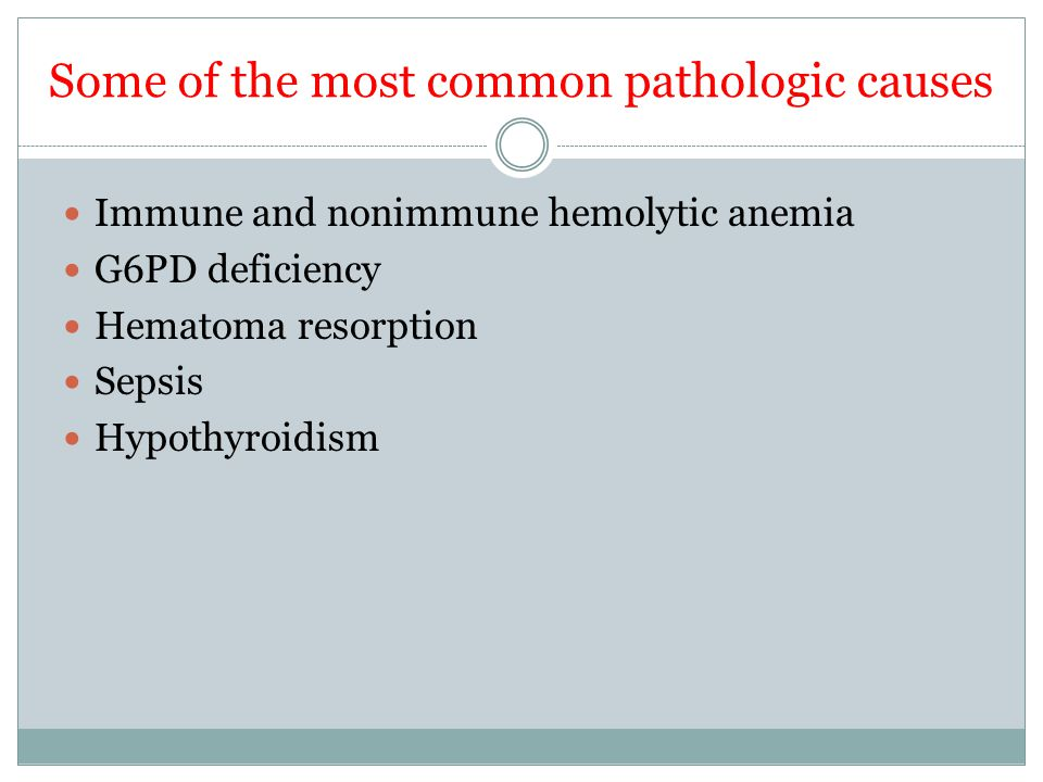 Some of the most common pathologic causes