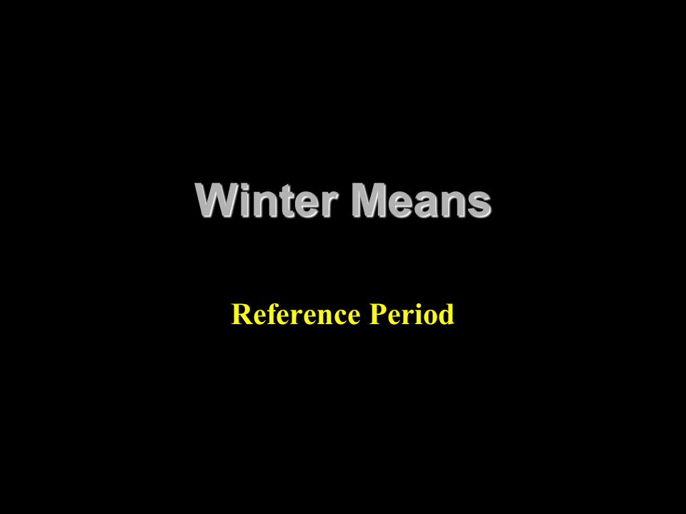 Winter Means Reference Period