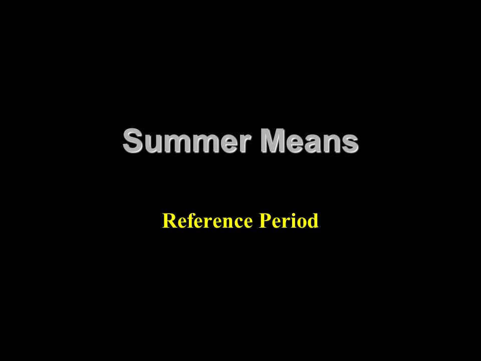 Summer Means Reference Period