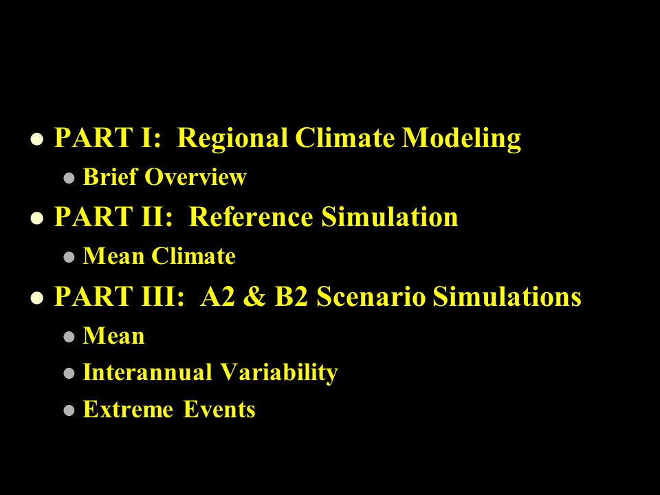 PART I: Regional Climate Modeling PART II: Reference Simulation