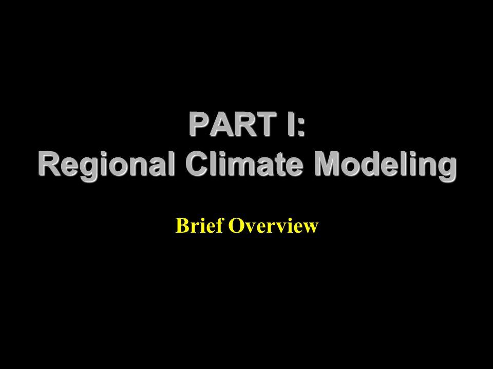 PART I: Regional Climate Modeling