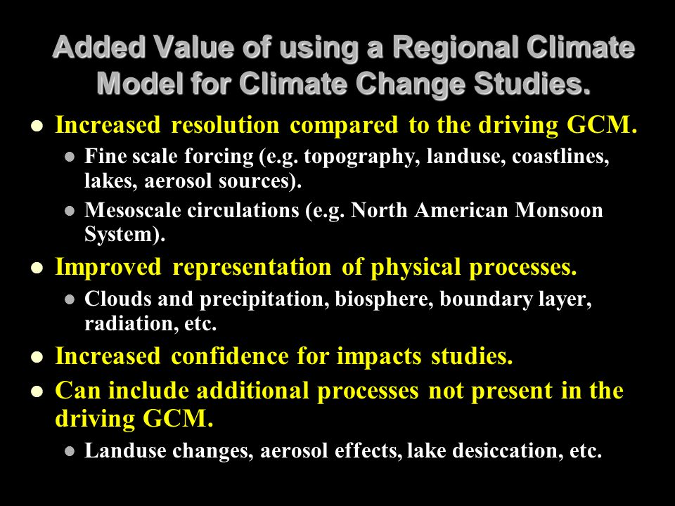 Added Value of using a Regional Climate Model for Climate Change Studies.