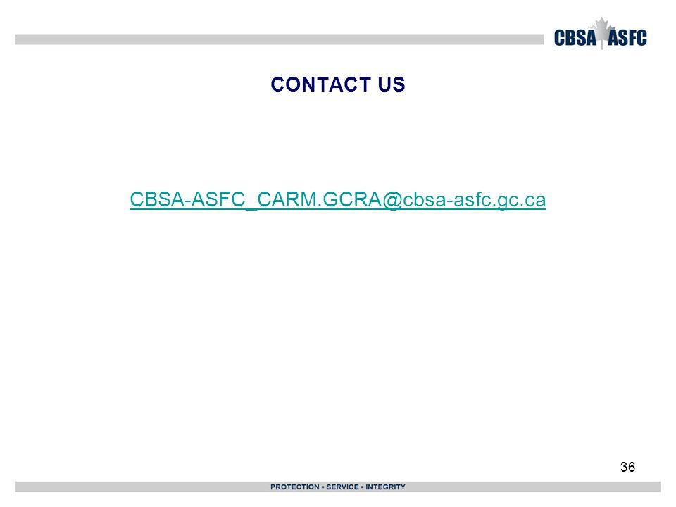 CONTACT US CBSA-ASFC_CARM.GCRA@cbsa-asfc.gc.ca