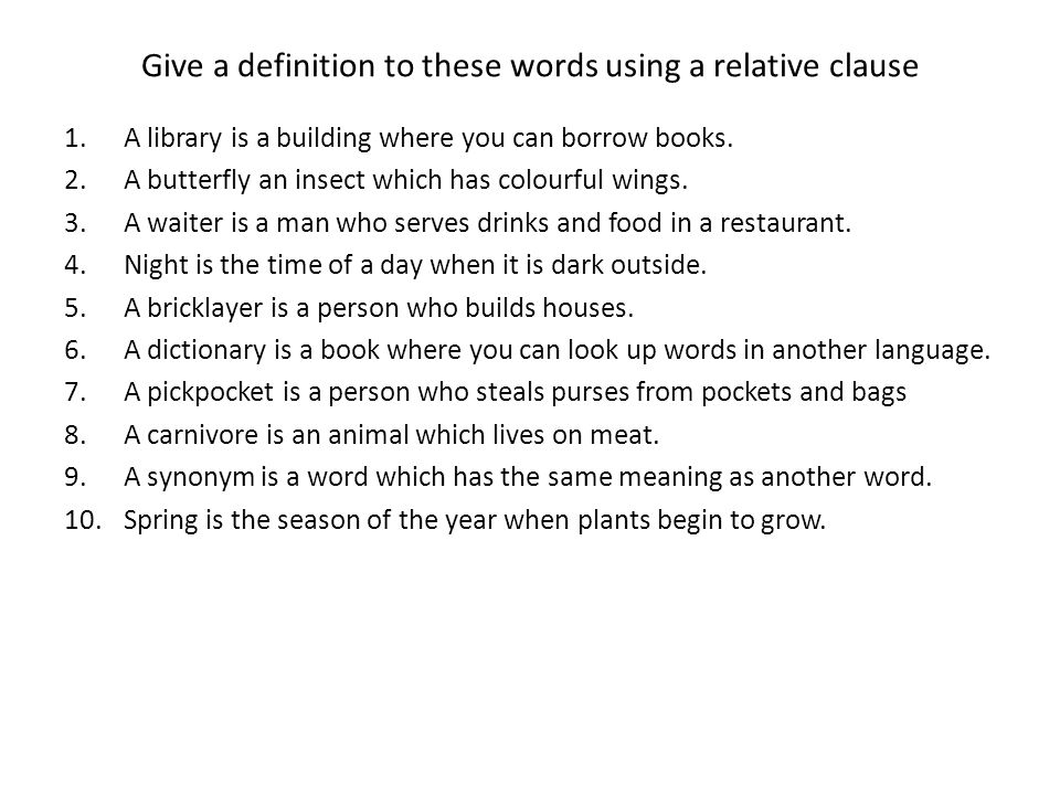 Give a definition to these words using a relative clause