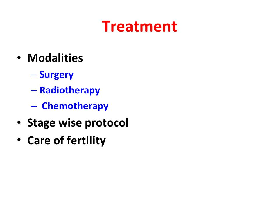 Treatment Modalities Stage wise protocol Care of fertility Surgery