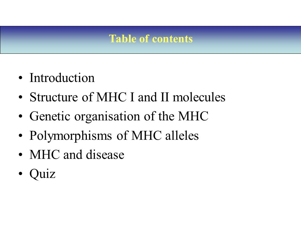 Structure of MHC I and II molecules Genetic organisation of the MHC