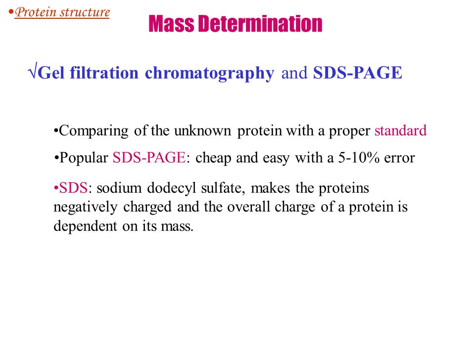 Mass Determination Gel filtration chromatography and SDS-PAGE