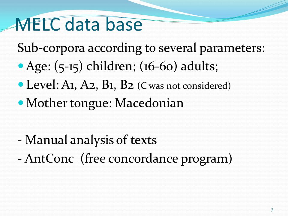 MELC data base Sub-corpora according to several parameters: