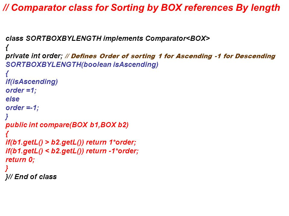 // Comparator class for Sorting by BOX references By length