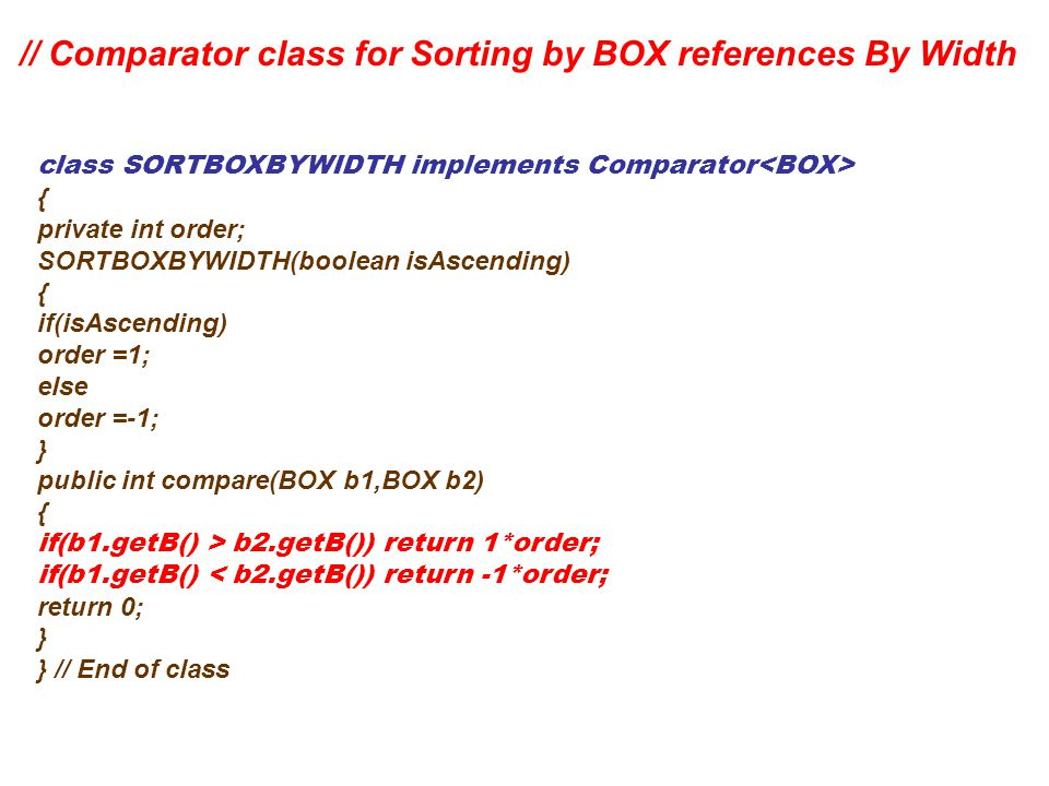 // Comparator class for Sorting by BOX references By Width