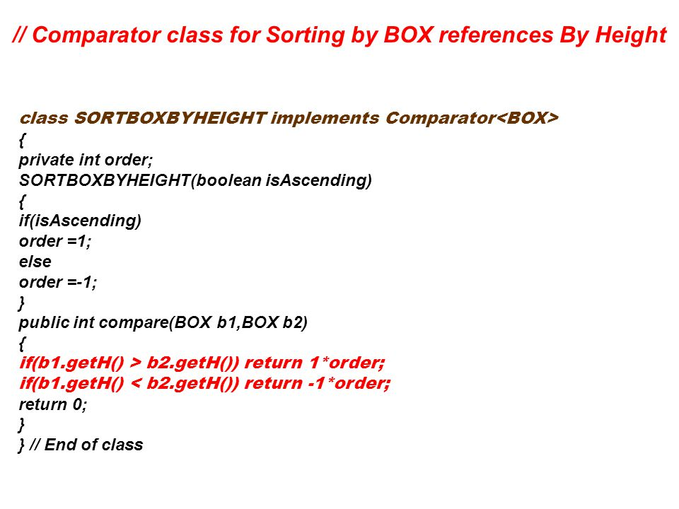 // Comparator class for Sorting by BOX references By Height