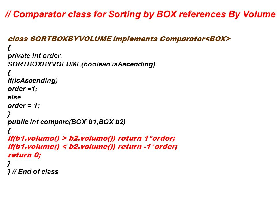// Comparator class for Sorting by BOX references By Volume
