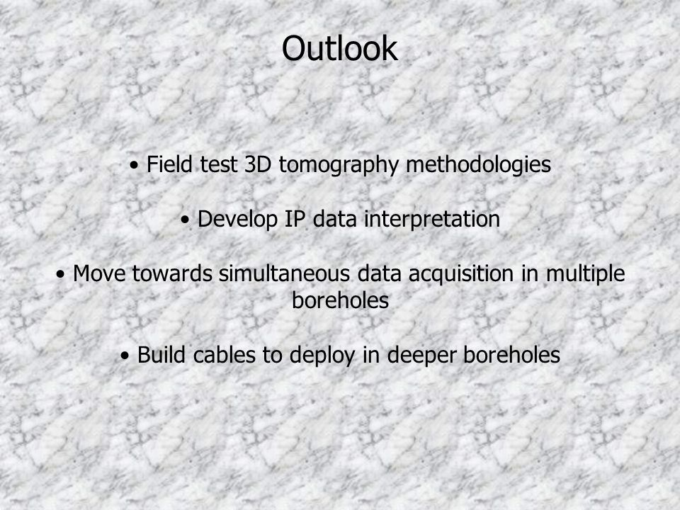 Outlook Field test 3D tomography methodologies