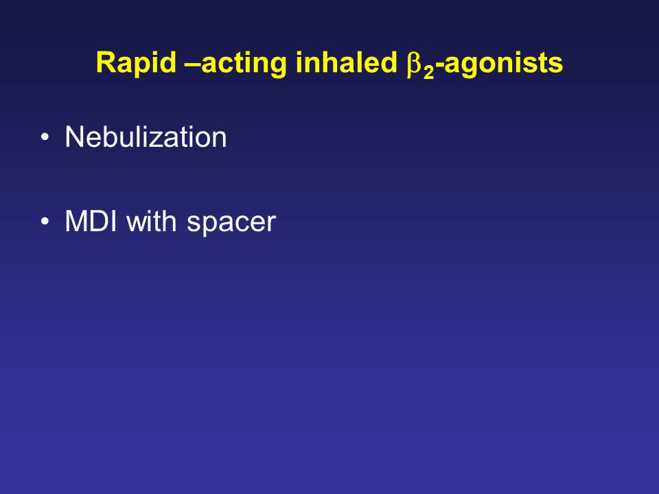 Rapid –acting inhaled b2-agonists
