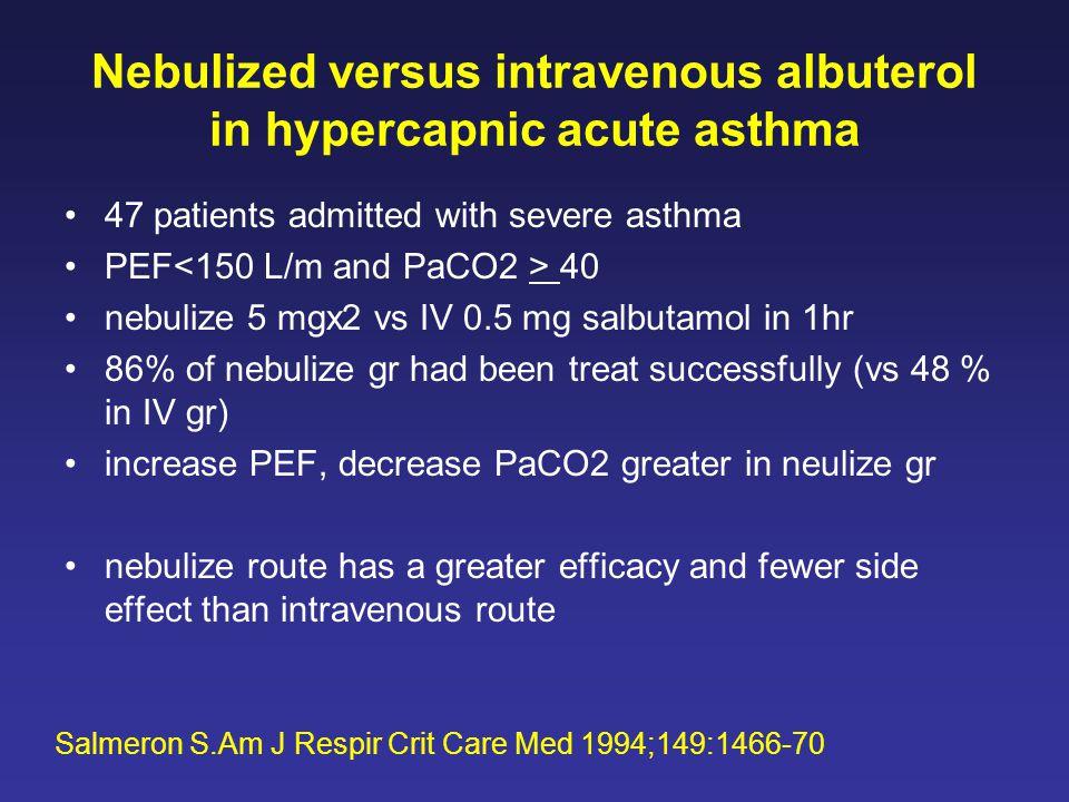 Nebulized versus intravenous albuterol in hypercapnic acute asthma