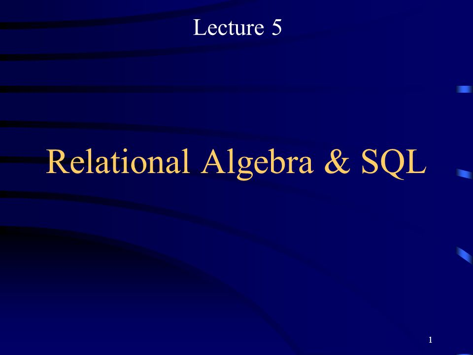 Relational Algebra & SQL