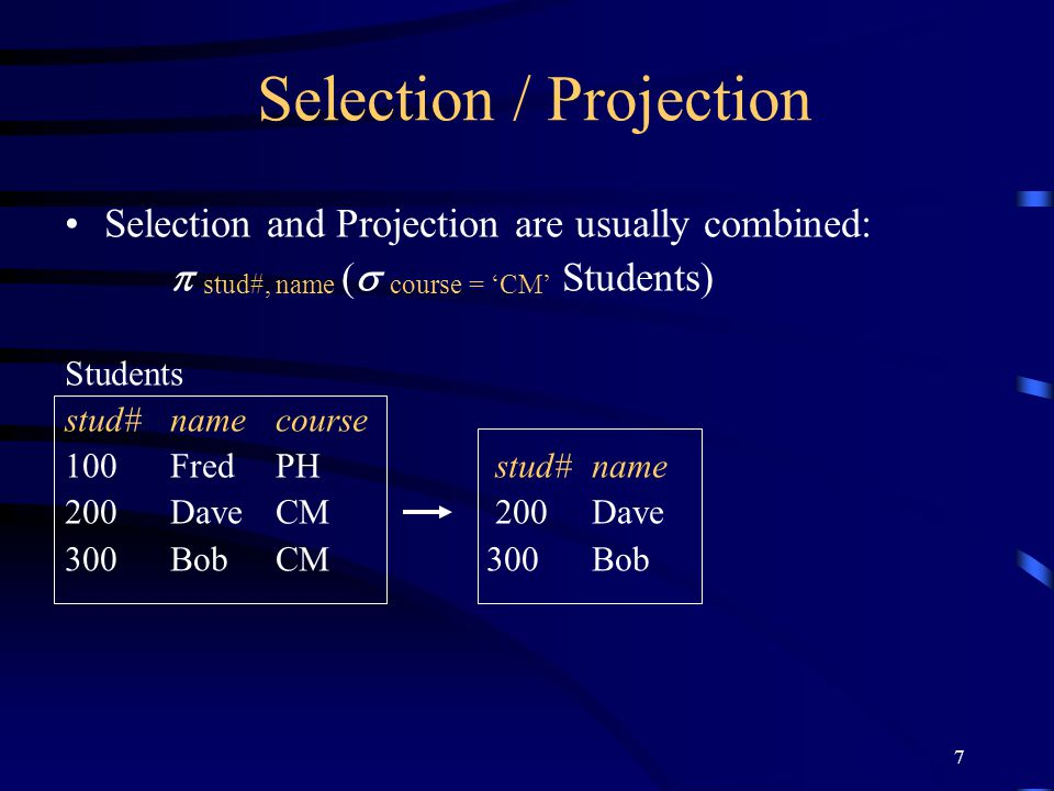 Selection / Projection