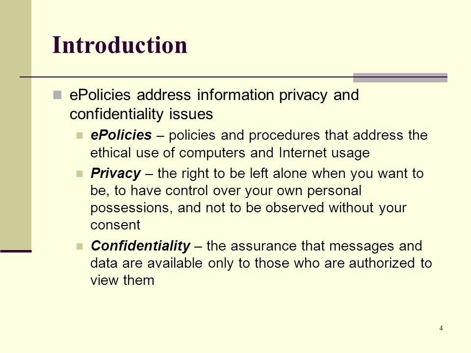 Introduction ePolicies address information privacy and confidentiality issues.