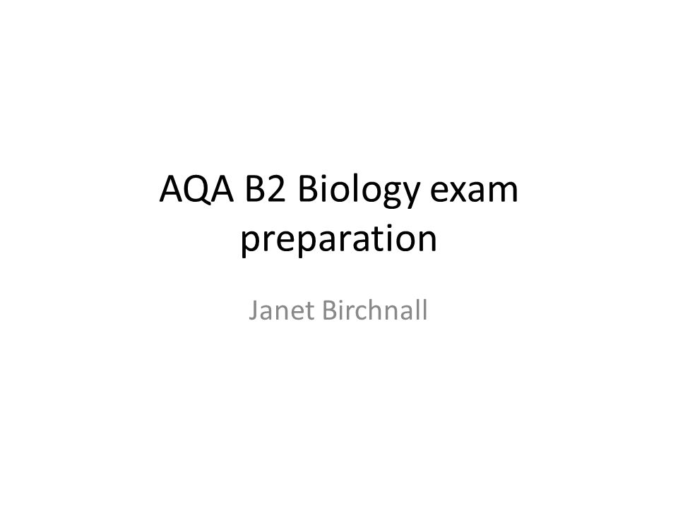 AQA B2 Biology exam preparation