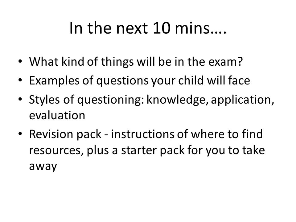 In the next 10 mins…. What kind of things will be in the exam